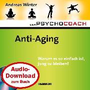 """Cover-Bild zu eBook Starthilfe-Hörbuch-Download zum Buch Der Psychocoach 6: """"Anti-Aging"""""""
