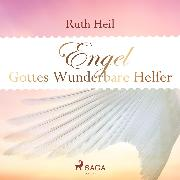 Cover-Bild zu eBook Engel - Gottes wunderbare Helfer (Ungekürzt)