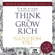 Cover-Bild zu eBook Think and Grow Rich - Deutsche Ausgabe