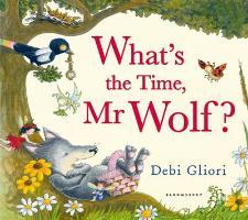 Cover-Bild zu Gliori, Debi: What's the Time, Mr Wolf?