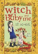 Cover-Bild zu Gliori, Debi: Witch Baby and Me At School (eBook)