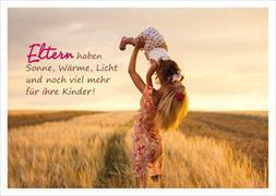 Cover-Bild zu Eltern haben Sonne, Wärme, Licht und noch viel mehr für ihre Kinder!