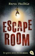 Cover-Bild zu Escape Room - Es gibt kein Entkommen von Stoffels, Maren