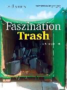 Cover-Bild zu Faszination Trash (eBook) von Freiwillige Selbstkontrolle Fernsehen e.V., Freiwillige Selbstkontrolle Fernsehen e.V., (Hrsg.)