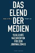 Cover-Bild zu Das Elend der Medien (eBook) von Meyen, Michael