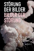 Cover-Bild zu Störung der Bilder - Bilder der Störung (eBook) von Zeitler, Anna