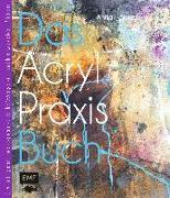 Cover-Bild zu Das Acryl-Praxisbuch von Hörskens, Anita