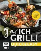Cover-Bild zu Ja, ich grill! - Quick and easy