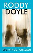 Cover-Bild zu Life Without Children von Doyle, Roddy