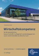 Cover-Bild zu Wirtschaftskompetenz Lernsituationen 1. Ausbildungsjahr von Felsch, Stefan
