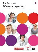 Cover-Bild zu Be Partners - Büromanagement, Allgemeine Ausgabe 2014, 1. Ausbildungsjahr: Lernfelder 1-4, Fachkunde mit DVD-ROM von Bodamer, Jens