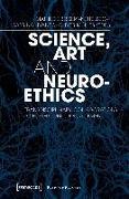 Cover-Bild zu Science, Art and Neuroethics (eBook) von Bessert-Nettelbeck, Mathilde (Hrsg.)