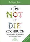 Cover-Bild zu Das HOW NOT TO DIE Kochbuch von Greger M.