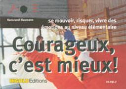 Cover-Bild zu Courageux, c'est mieux! von Baumann, Hansruedi