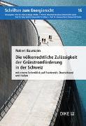 Cover-Bild zu Die völkerrechtliche Zulässigkeit der Grünstromförderung in der Schweiz von Baumann, Robert