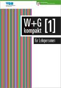 Cover-Bild zu W & G kompakt 1 für Lehrpersonen von Ackermann, Nicole