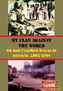 Cover-Bild zu My Clan Against The World: US And Coalition Forces In Somalia, 1992-1994 [Illustrated Edition] (eBook) von Baumann, Robert F.