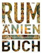 Cover-Bild zu Das Rumänien Buch von KUNTH Verlag (Hrsg.)