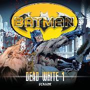 Cover-Bild zu Shirley, John: Batman, Dead White, Folge 1: Donner (Audio Download)