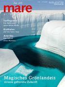 Cover-Bild zu mare - Die Zeitschrift der Meere / No. 148 / Magisches Grönlandeis von Gelpke, Nikolaus (Hrsg.)