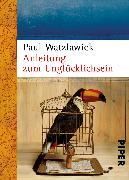 Cover-Bild zu Anleitung zum Unglücklichsein von Watzlawick, Paul
