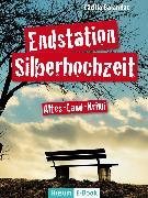 Cover-Bild zu Endstation Silberhochzeit (eBook) von Balandat, Cäcilia