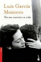 Cover-Bild zu No me cuentes tu vida von García Montero, Luis