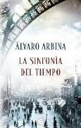 Cover-Bild zu La sinfonía del tiempo / The Symphony of Time von Arbina, Alvaro