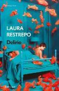 Cover-Bild zu Delirio / Delirium von Restrepo, Laura