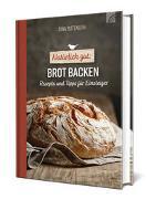 Cover-Bild zu Natürlich gut: Brot backen von Butenuth, Sina