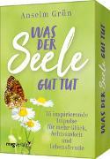 Cover-Bild zu Was der Seele gut tut - 55 inspirierende Impulse für mehr Glück, Achtsamkeit und Lebensfreude von Grün, Anselm