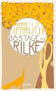 Cover-Bild zu »Hiersein ist herrlich.« 365 Tage mit Rilke