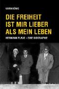 Cover-Bild zu Die Freiheit ist mir lieber als mein Leben (eBook) von König, Karin