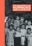 Cover-Bild zu Eine Atmosphäre von Hoffnung und Zuversicht (eBook) von Hausleitner, Mariana