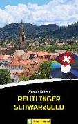 Cover-Bild zu Reutlinger Schwarzgeld (eBook) von Kehrer, Werner
