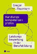 Cover-Bild zu Handlungskompetenzen prüfen (E-Book) (eBook) von Thurnherr, Gregor