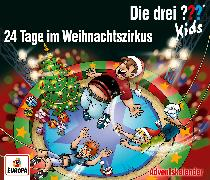 Cover-Bild zu Blank, Ulf: Die drei ??? Kids - Adventskalender - 24 Tage im Weihnachtszirkus