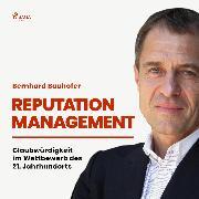 Cover-Bild zu eBook Reputation Management - Glaubwürdigkeit im Wettbewerb des 21. Jahrhunderts (Ungekürzt)