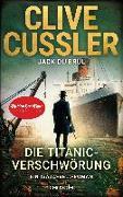Cover-Bild zu Cussler, Clive: Die Titanic-Verschwörung