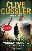 Cover-Bild zu Cussler, Clive: Die Titanic-Verschwörung (eBook)