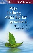 Cover-Bild zu Wie Heilung ohne Heiler geschieht von Bonanomi, Renée