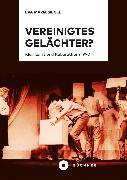 Cover-Bild zu Vereinigtes Gelächter? (eBook) von Siegel, Eva-Maria