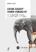 Cover-Bild zu Keine Angst vorm Verzicht (eBook) von Wegst, Ulrich
