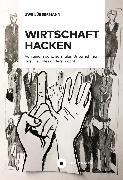 Cover-Bild zu Wirtschaft hacken (eBook) von Lübbermann, Uwe