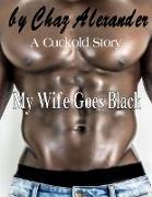 Cover-Bild zu My Wife Goes Black (eBook) von Alexander, Chaz