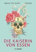 Cover-Bild zu Die Kaiserin von Essen (eBook) von Kapp, Sebastian