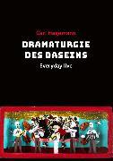 Cover-Bild zu Dramaturgie des Daseins (eBook) von Hegemann, Carl