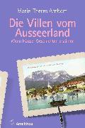 Cover-Bild zu Die Villen vom Ausseerland (eBook) von Arnbom, Marie-Theres