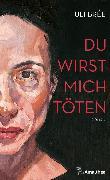 Cover-Bild zu Du wirst mich töten (eBook) von Brée, Uli
