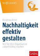 Cover-Bild zu Nachhaltigkeit effektiv gestalten von Ernst, Dorothea